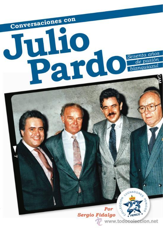 LIBRO CONVERSACIONES CON JULIO PARDO RCD ESPANYOL RCD ESPAÑOL FÚTBOL LIGA ESPAÑOLA PRIMERA DIVISIÓN (Coleccionismo Deportivo - Libros de Deportes - Otros)
