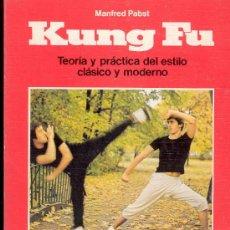 Coleccionismo deportivo: KUNG FU POR MANFRED PABST - TEORIA Y PRACTICA DEL ESTILO CLASICO Y MODERNO - 1986. Lote 29279055