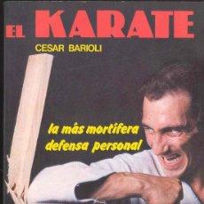 Coleccionismo deportivo: EL KARATE POR CESAR BARIOLI - LA MAS MORTIFERA DEFENSA PERSONAL - EDITORIAL DE VECCHI 1987. Lote 29303409