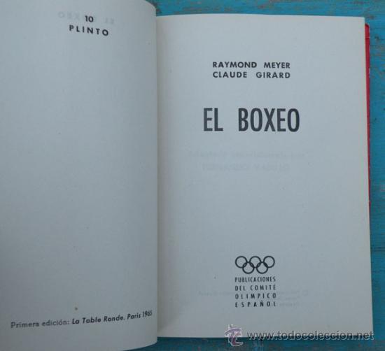 Coleccionismo deportivo: ANTIGUO LIBRO - EL BOXEO - RAYMOND MEYER Y CLAUDE GIRARD - AÑO 1965 - ADAPTADO POR FERNANDO VADILLO - Foto 2 - 29356603