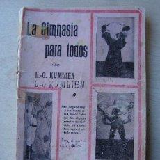 Coleccionismo deportivo: ANTIGUO LIBRO. LA GIMNASIA PARA TODOS. KUMLIEN. AÑOS 30. Lote 29602506