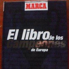 Coleccionismo deportivo: EL LIBRO DE LOS CAMPEONES DE EUROPA - MARCA - VIA DIGITAL (SOLO TIENE TRES CROMOS). Lote 30018302
