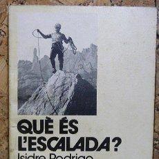 Coleccionismo deportivo: QUÈ ÉS L'ESCALADA? - ISIDRE RODRIGO - LLIBRE DE MOTXILLA 24 - ED.ABADIA DE MONTSERRAT 1984 . Lote 30185871