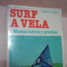 Coleccionismo deportivo: SURF A VELA.MANUAL TEORICO Y PRACTICO.. Lote 30244706