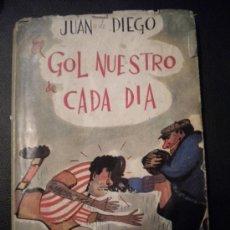 Coleccionismo deportivo: EL GOL NUESTRO DE CADA DIA.JUAN DE DIEGO.. Lote 30304518
