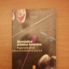 Coleccionismo deportivo: LIBRO ,GIMNASTICA ARTISTICA FEMENINA --- REGLAMENT OFICIAL . Lote 30546784