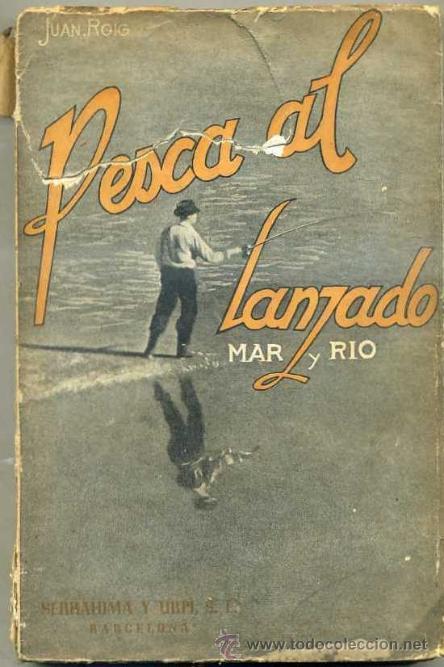 JUAN ROIG : LA PESCA AL LANZADO -MAR Y RIO (SERRAHIMA Y URPI, 1945) (Coleccionismo Deportivo - Libros de Deportes - Otros)