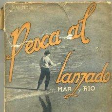 Coleccionismo deportivo: JUAN ROIG : LA PESCA AL LANZADO -MAR Y RIO (SERRAHIMA Y URPI, 1945) . Lote 31186628