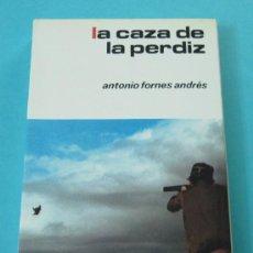 Coleccionismo deportivo: LA CAZA DE LA PERDIZ. ANTONIO FORNES ANDRÉS. 32 FOTOGRAFÍAS Y 7 GRÁFICOS. Lote 31244363