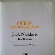 Coleccionismo deportivo: GOLF: TÉCNICAS DE JUEGO (DE JACK NICKLAUS Y KEN BOWDEN) ED. ATE (1982) RARO!!. Lote 31292520