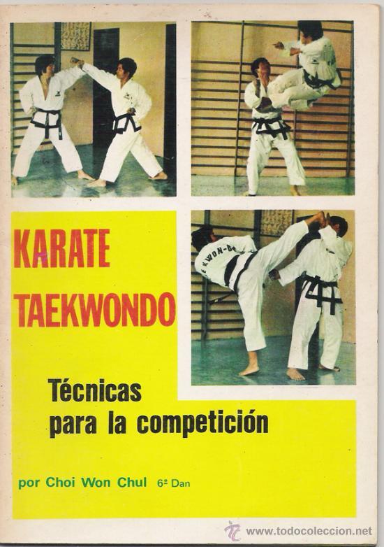 KARATE TAEKWONDO TECNICAS PARA LA COMPETICION CHOI WON CHUL, ARTES MARCIALES 1974 (Coleccionismo Deportivo - Libros de Deportes - Otros)
