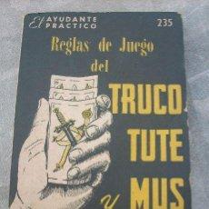 Coleccionismo deportivo: TRUCO, TUTE Y MUS - REGLAS DE JUEGO - EL AYUDANTE PRÁCTICO N º 235 - ARGENTINA - 1961. Lote 31308728