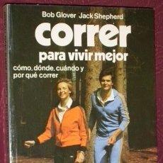 Coleccionismo deportivo: CORRER PARA VIVIR MEJOR POR BOB GLOVER Y JACK SHEPHERD DE MARTÍNEZ ROCA EN BARCELONA 1979. Lote 23395763