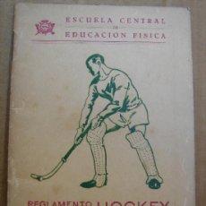 Coleccionismo deportivo: REGLAMENTO DE HOCKEY - ESCUELA CENTRAL DE EDUCACION FISICA - TOLEDO 1943 . Lote 31661535