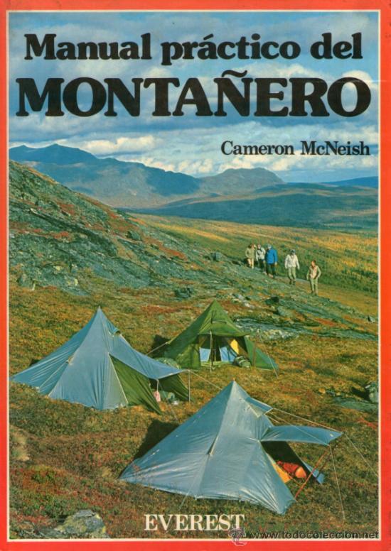 MANUAL PRÁCTICO DEL MONTAÑERO - DE CAMERON MCNEISH - EDITORIAL EVEREST - AÑO 1987 (Coleccionismo Deportivo - Libros de Deportes - Otros)