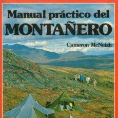 Coleccionismo deportivo: MANUAL PRÁCTICO DEL MONTAÑERO - DE CAMERON MCNEISH - EDITORIAL EVEREST - AÑO 1987. Lote 32061691