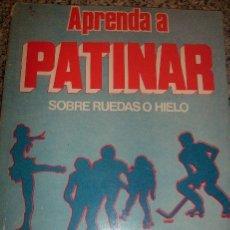 Coleccionismo deportivo: APRENDA A PATINAR SOBRE RUEDAS O HIELO, POR TEODORO ALVARES (EDICIÓN DE AUTOR) - ARGENTINA - UNICO!!. Lote 32099727