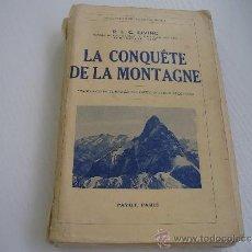 Coleccionismo deportivo: LA CONQUETE DE LA MONTAGNE - LA CONQUISTA DE LA MONTAÑA - 1.936 - IRVING - ALPINISMO - MONTAÑISMO. Lote 32167257