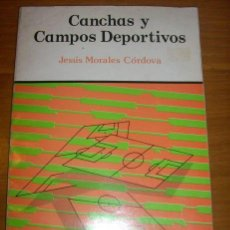 Coleccionismo deportivo: CANCHAS Y CAMPOS DEPORTIVOS, POR JESÚS MORALES CÓRDOVA - EDIT. LIMUSA - MÉXICO - 1990 - RARO!!. Lote 32735062
