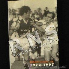 Coleccionismo deportivo: EL MONTE CIENCIAS CR 1972 1997 - CLUB RUGBY DE SEVILLA - DEPORTE FOTOS HISTORIA DATOS ETC- LIBRO. Lote 32794022