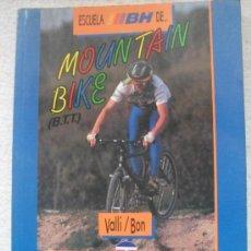 Coleccionismo deportivo: ESCUELA BH DE MONTAIN BIKE (B.T.T.) - VALLI/BON - EDICIONES TUTOR1991. Lote 32936619