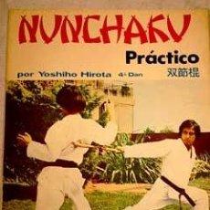 Coleccionismo deportivo: NUNCHAKU PRÁCTICO, POR YOSHIHO HIROTA. ARTES MARCIALES.. Lote 32928853