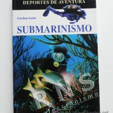 Coleccionismo deportivo: SUBMARINISMO - GUÍA DEPORTES DE AVENTURA - MAR OCÉANO DEPORTE MUY ILUSTRADO - CARLOS LEÓN LIBRO. Lote 33064175