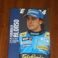 Coleccionismo deportivo: FÓRMULA ALONSO. ASÍ SE HACE UN CAMPEÓN - JOSEP VIAPLANA - 2004 - FERNANDO ALONSO. Lote 33660195