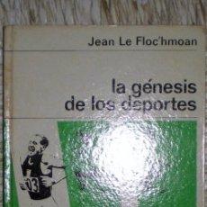 Coleccionismo deportivo: LA GÉNESIS DE LOS DEPORTES;JEAN LEFLOC´HMOAN;LABOR 1969. Lote 34427954