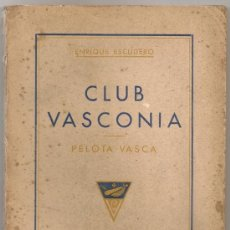 Coleccionismo deportivo: CLUB VASCONIA. PELOTA VASCA / E. ESCUDERO. BCN, 1942. 19X13CM. 149 P.. Lote 34889527