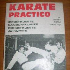 Coleccionismo deportivo: KARATE PRACTICO, POR RAYMOND THOMAS (CINTURÓN NEGRO) - KUMITE - EDIT. ALAS - ESPAÑA - 1983 . Lote 35583105