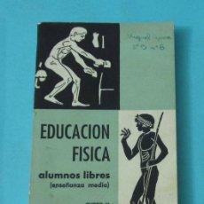 Coleccionismo deportivo: EDUCACIÓN FÍSICA. ALUMNOS LIBRES (ENSEÑANZA MEDIA). CURSO III. RAFAEL CHAVES Y ANTONIO PASCUAL. Lote 36067079