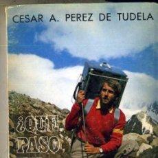 Coleccionismo deportivo: CÉSAR PÉREZ DE TUDELA : QUÉ PASÓ EN EL ACONCAGUA (1972). Lote 36055506