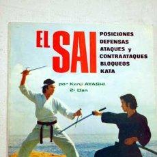 Colecionismo desportivo: EL SAI: POSICIONES,DEFENSAS, ATAQUES, CONTRATAQUES, BLOQUEOS, KATA. KENJI HAYASHI. ARTES MARCIALES. Lote 210351506