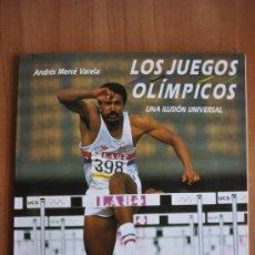 Coleccionismo deportivo: LOS JUEGOS OLÍMPICOS, UNA ILUSIÓN UNIVERSAL - ANDRÉS MERCÉ VARELA . Lote 36186712