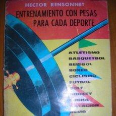 Coleccionismo deportivo: ENTRENAMIENTO CON PESAS PARA CADA DEPORTE, POR HÉCTOR RENSONNET - ARGENTINA - 1973 - RARO!. Lote 36318714
