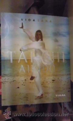 TAI-CHI Y AIKIDO (MADRID, 2010). (Coleccionismo Deportivo - Libros de Deportes - Otros)