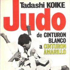 Coleccionismo deportivo: JUDO DE CINTURON BLANCO A CINTURON AMARILLO. Lote 36795673