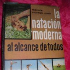 Coleccionismo deportivo: LA NATACIÓN MODERNA AL ALCANCE DE TODOS PROF. GIOVANNI LUPPO . Lote 37140584