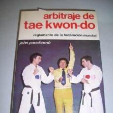 Coleccionismo deportivo: PANCHAMÉ, JOHN. ARBITRAJE DE TAE KWON-DO : REGLAMENTO DE LA FEDERACIÓN MUNDIAL. Lote 37420124