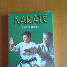 Coleccionismo deportivo: LIBRO NUEVO SIN LEER KÁRATE KARATE YASU KISHI ARTES MARCIALES FILOSOFÍA ORIENTAL ED ULTRAMAR. Lote 79125502