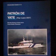 Coleccionismo deportivo: PATRON DE YATE. PLAN NUEVO 2007. GAZTELU. GOBIERNO VASCO. 2008 431 PAG. Lote 37574286