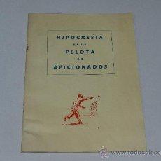 Coleccionismo deportivo: (M-3.7) PELOTA VASCA - HIPOCRESIA EN LA PELOTA DE AFICIONADOS POR JUAN JOSE LARTIGUE ASTIER, 1962. Lote 37901627