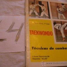 Coleccionismo deportivo: TAEKWONDO, TECNICAS DE COMBATE - CHOI WON CHUL -. Lote 38008978
