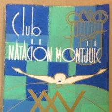 Coleccionismo deportivo: CLUB NATACIÓN MONTJUIC. XXV ANIVERSARIO. 70 PÁG. CON FOTOGRAFÍAS.. Lote 161815637