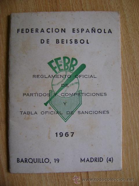 FEDERACIÓN ESPAÑOLA DE BÉISBOL FEBB: REGLAMENTO OFICIAL DE PARTIDOS Y COMPETICIONES 1967. +SANCIONES (Coleccionismo Deportivo - Libros de Deportes - Otros)
