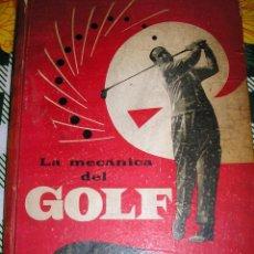 Coleccionismo deportivo: LA MECANICA DEL GOLF, POR ARMANDO BLASI - BELL - ARGENTINA - 1957 - 1RA. EDICIÓN - UNICO!!. Lote 39378289
