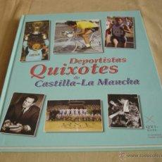 Coleccionismo deportivo: DEPORTISTAS QUIXOTES DE CASTILLA-LA MANCHA.. Lote 39802918