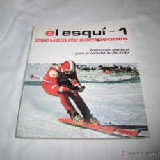 Coleccionismo deportivo: EL ESQUI-1.- ESCUELA DE CAMPEONES EDITORIAL HISPANO-EUROPEA BARCELONA 1981. Lote 39846993
