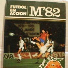 Coleccionismo deportivo: FÚTBOL EN ACCIÓN MUNDIAL 82. Lote 39926200